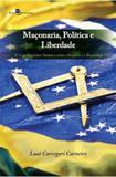 Maçonaria, política e liberdade - Paco editorial