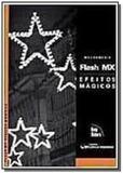Macromedia flash mx: efeitos magicos - acompanha c - Ciencia moderna