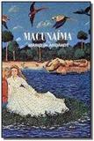 Macunaima fora de catalogo - Itatiaia editora