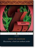 Macunaíma: O Herói sem Nenhum Caráter - Coleção Clássicos - Penguin books - grupo cia das letras
