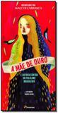 Mae De Ouro e Outros Contos Do Folclore Brasi. A - Moderna