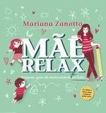 Mae relax - pequeno guia da maternidade (im)perfeita - Leya editora