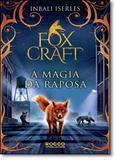Magia da Raposa, A - Vol.1 - Trilogia Foxcraft - Rocco