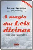 Magia das leis divinas, a - para uma vida melhor - Editora da mente