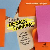 Magia do design thinking, a - Alta books