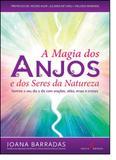 Magia dos Anjos e dos Seres da Natureza, A: Ilumine o Seu Dia a Dia Com Orações, Velas, Ervas e Cristais - Nova senda - aquaroli books