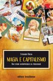 Magia E Capitalismo: Um Estudo Antropologico Da Publicidade / Rocha - Brasiliense