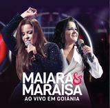Maiara  Maraisa - Ao Vivo em Goiânia - CD - Som livre