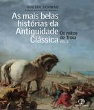 Mais Belas Historias Da Antiguidade Classica, As - Vol 02 - Paz e terra (record)