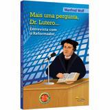 Mais uma Pergunta, Dr. Lutero... - Manfred Wolf - Sinodal