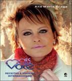 Mais voce - viagens e receitas internacionais - Globo