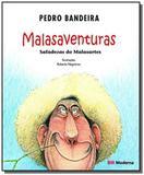 MALASAVENTURAS - SAFADEZAS DO MALASARTES - 4o EDICAO - Moderna - paradidaticos