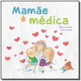 Mamae e medica - Doc editora