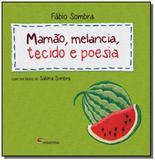 Mamão, Melancia, Tecido e Poesia - Moderna - paradidaticos