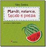Mamao, Melancia, Tecido e Poesia - Moderna