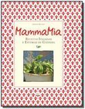 Mamma mia: receitas italianas e estorias de cozinh - Ambientes e costumes