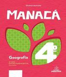 Manaca - Geografia - 4 Ano - Ef I - Positivo - didatico