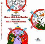 Mandalas de Alicia En El País de Las Maravillas - Mandalas de Alice No País das Maravilhas - Ilus books