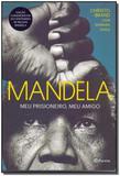 Mandela: Meu Prisioneiro, Meu Amigo - Nova Edição - Planeta