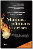 Manias, panicos e crises - uma historia das crises financeiras - Saraiva