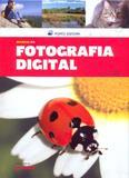 Manual da fotografia digital - Porto editora