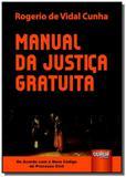 Manual da justica gratuita - de acordo com o novo - Jurua