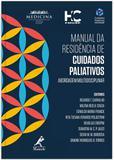 Manual da residência de cuidados paliativos - Abordagem multidisciplinar