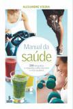 Manual da saúde - 150 perguntas e respostas sobre exercício e vida saudável