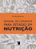 Manual de consulta para estagio em nutriçao - Yendis