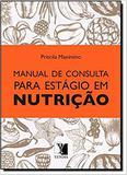 Manual de Consulta Para Estágio em Nutrição - Yendis