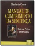 Manual de cumprimento da sentenca - doutrina, pratica e jurisprudencia - Jurua