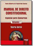 Manual de Direito Constitucional - Especial para Concursos - Volume I - Teoria Geral - Jurua