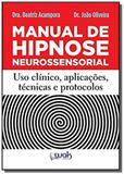 Manual de Hipnoseneurossensorial - Uso Clínico, Aplicações Técnicas e Protocolos - Wak