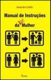 Manual de instruções da (sua) mulher - Pontes editores