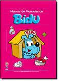 Manual de mascotes do bidu - nova ortografia - Globo livros