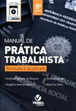 Manual de Prática Trabalhista - Revisado e Atualizado - 8ª Edição (2018) - Verbo jurídico