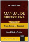 Manual de Processo Civil - Volume III - Procedimentos Especiais - Com Objetivo Prático - Jurua