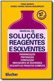 Manual de solucoes, reagentes e solventes - Edgard blucher