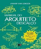 Manual Do Arquiteto Descalco - B4 editores
