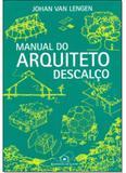 Manual do Arquiteto Descalço - Capa Dura - B4 editores