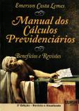 Manual dos Cálculos Previdenciários - Benefícios e Revisões - Juruá