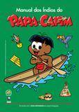 Manual dos indios do papa-capim - Globo livros