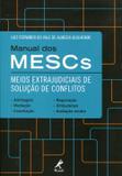 Manual dos MESCs - Meios Extrajudiciais de Solução de Conflitos - Manole