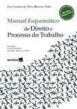 Manual Esquemático de Direito e Processo do Trabalho - Saraiva