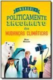 Manual politicamente incorreto das mudanças climáticas - Vide editorial