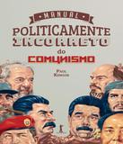 Manual Politicamente Incorreto Do Comunismo - Vide editorial