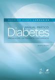 Manual Prático de Diabetes - Prevenção, Detecção e Tratamento