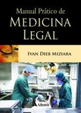 Manual Pratico De Medicina Legal - Editora atheneu rio