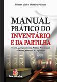 Manual pratico do inventario e partilha - Servanda