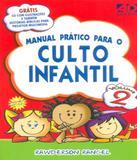 Manual Pratico Para Culto Infantil - Vol 02 - Ad santos